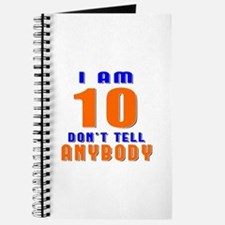 I Am 10 Don't Tell Anybody Journal