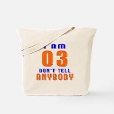 I Am 03 Don't Tell Anybody Tote Bag