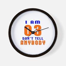 I Am 03 Don't Tell Anybody Wall Clock
