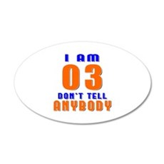 I Am 03 Don't Tell Anybody Wall Decal