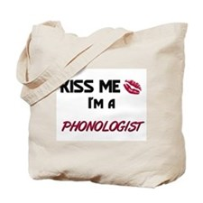 Kiss Me I'm a PHONOLOGIST Tote Bag