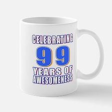 Celebrating 99 Years Of Awesomeness Mug