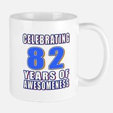 Celebrating 82 Years Of Awesomeness Mug