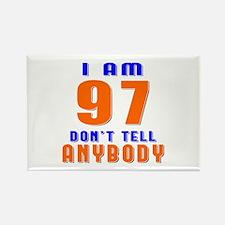 I am 97 Don't Tell Anybody Rectangle Magnet