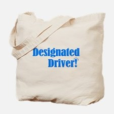 Designated Driver! Tote Bag