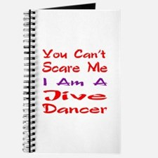 you can't scare me I am a Jive dancer Journal