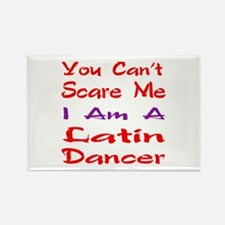 you can't scare me I am a Latin d Rectangle Magnet