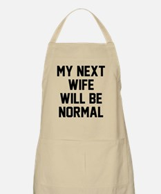 My next wife will be normal Apron