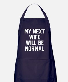 My next wife will be normal Apron (dark)