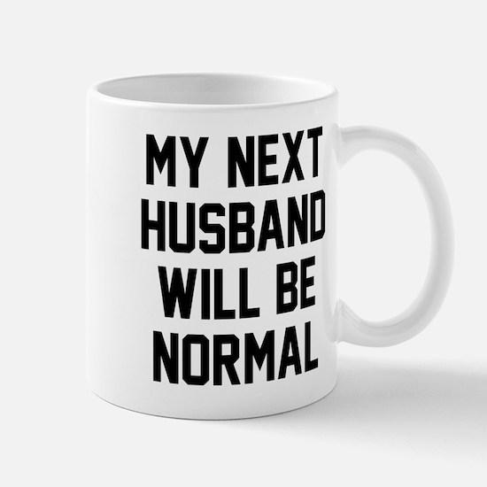 My next husband will be normal Mug