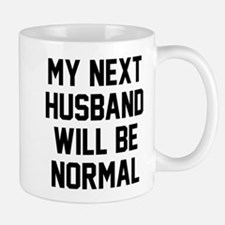 My next husband will be normal Small Small Mug