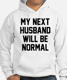 My next husband will be normal Hoodie