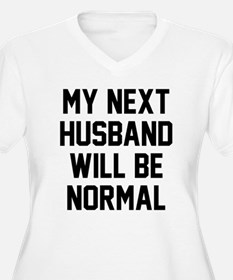 My next husband w T-Shirt