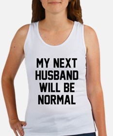 My next husband will be normal Women's Tank Top