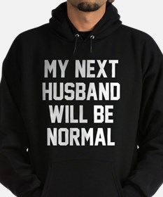 My next husband will be normal Hoodie (dark)