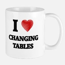I Love CHANGING TABLES Mugs
