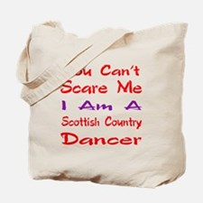 you can't scare me I am a Scottish Countr Tote Bag