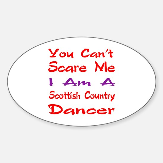 you can't scare me I am a Scottish Sticker (Oval)