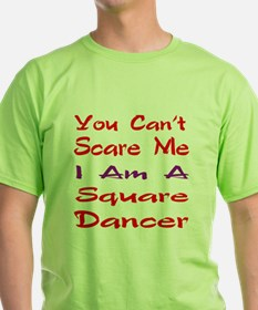 you can't scare me I am a Square dan T-Shirt
