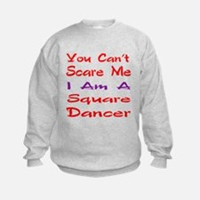 you can't scare me I am a Square d Sweatshirt
