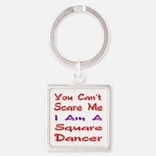 you can't scare me I am a Square d Square Keychain