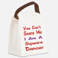 you can't scare me I am a Square Canvas Lunch Bag