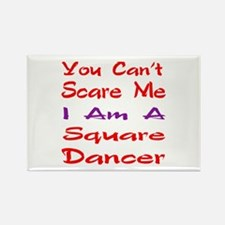 you can't scare me I am a Square Rectangle Magnet