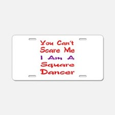 you can't scare me I am a S Aluminum License Plate