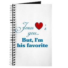 Jesus loves you Im his favorite Journal