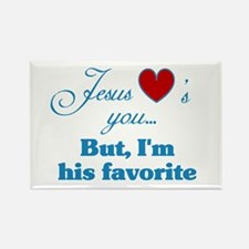 Jesus loves you Im his favorite Magnets