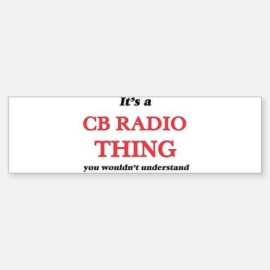 It's a Cb Radio thing, you woul Bumper Bumper Bumper Sticker