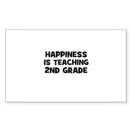 Happiness is teaching 2nd Gra Sticker (Rectangular