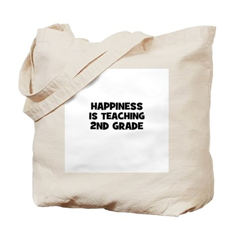 Happiness is teaching 2nd Gra Tote Bag