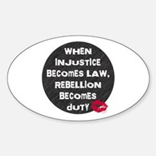 When Injustice Becomes Law... Oval Decal