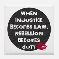 When Injustice Becomes Law... Tile Coaster