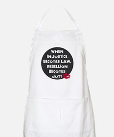 When Injustice Becomes Law... BBQ Apron