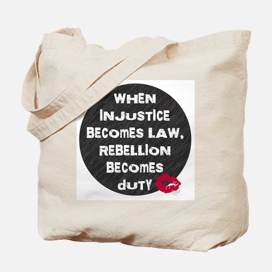 When Injustice Becomes Law... Tote Bag