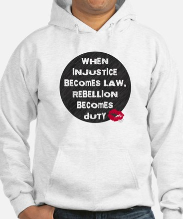 When Injustice Becomes Law... Jumper Hoody