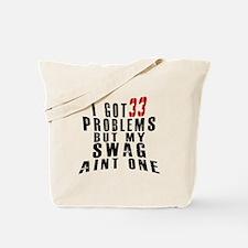 33 Swag Birthday Designs Tote Bag