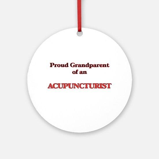 Proud Grandparent of a Acupuncturis Round Ornament