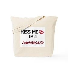 Kiss Me I'm a PAWNBROKER Tote Bag
