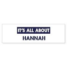 All about HANNAH Bumper Bumper Sticker
