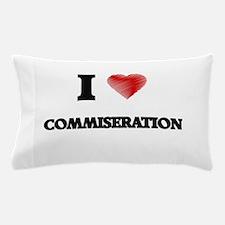 commiseration Pillow Case