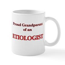 Proud Grandparent of a Etiologist Mugs