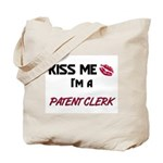 Kiss Me I'm a PATENT CLERK Tote Bag