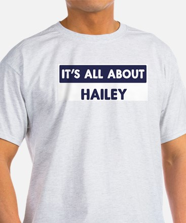All about HAILEY T-Shirt