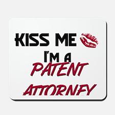 Kiss Me I'm a PATENT ATTORNEY Mousepad