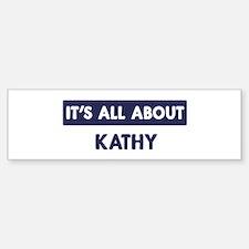 All about KATHY Bumper Bumper Bumper Sticker