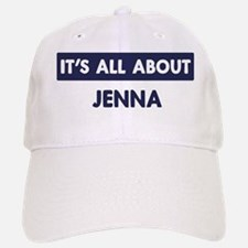 All about JENNA Baseball Baseball Cap
