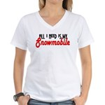 All I Need Women's V-Neck T-Shirt